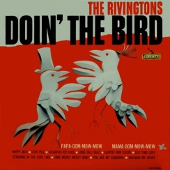 Doin The Bird Rivingtons